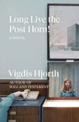 Long Live the Post Horn! by Vigdis Hjorth