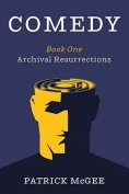 The cover to Comedy: Book One, Archival Resurrections by Patrick McGee