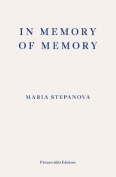 The cover to In Memory of Memory by Maria Stepanova