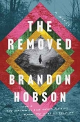 The cover to The Removed by Brandon Hobson