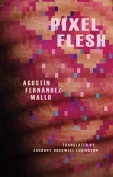 The cover to Pixel Flesh by Agustín Fernández Mallo