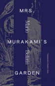 The cover to Mrs. Murakami's Garden by Mario Bellatin