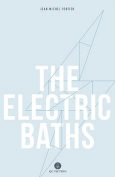 The cover to The Electric Baths by Jean-Michel Fortier