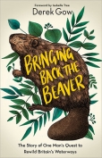 The cover to Bringing Back the Beaver: The Story of One Man's Quest to Rewild Britain's Waterways by Derek Gow