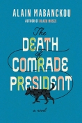 The cover to The Death of Comrade President by Alain Mabanckou