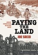 The cover to Paying the Land by Joe Sacco