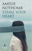 A detail from Amelie Nothomb's Strike Your Heart