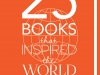 25 Books that Inspired the World