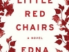 The cover to The Little Red Chairs by Edna O'Brien