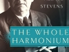The cover to The Whole Harmonium: The Life of Wallace Stevens by Paul Mariani