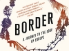 The cover to Border: A Journey to the Edge of Europe by Kapka Kassabova