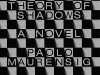 The cover to Theory of Shadows by Paolo Maurensig