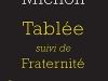 The cover to Tablée, suivi de Fraternité by Pierre Michon