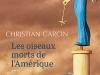 The cover to Les oiseaux morts de l'Amérique by Christian Garcin
