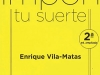The cover to Impón tu suerte by Enrique Vila-Matas