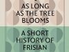 The cover to As Long as the Tree Blooms: A Short History of Frisian Literature by Joke Corporaal