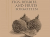 The cover to Flowers, All Sorts in Blossom, Figs, Berries, and Fruits Forgotten by Oisín Breen