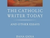 The cover to The Catholic Writer Today by Dana Gioia