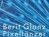The cover to Pixeltänzer by Berit Glanz
