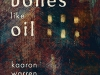 The cover to Into Bones Like Oil by Kaaron Warren