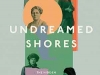 The cover to Undreamed Shores: The Hidden Heroines of British Anthropology by Frances Larson