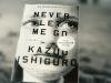 Never Let Me Go by Kazuo Ishiguro. Photo by Tanasha Pina