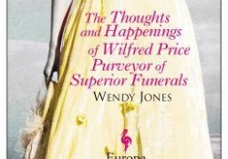 The Thoughts and Happenings of Wilfred Price, Purveyor of Superior Funerals