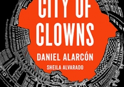 The cover to City of Clowns by Daniel Alarcón