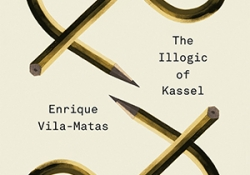 The cover to The Illogic of Kassel by Enrique Vila-Matas