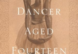 The cover to Camille Laurens's Little Dancer Aged Fourteen: The True Story Behind Degas's Masterpiece
