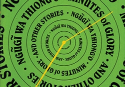 The cover to Minutes of Glory and Other Stories by Ngũgĩ wa Thiong'o