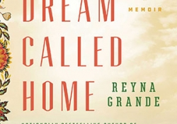 The cover to A Dream Called Home by Reyna Grande