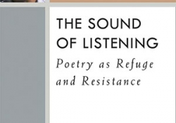 The cover to The Sound of Listening: Poetry as Refuge and Resistance by Philip Metres
