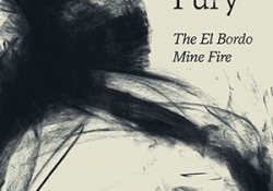 The cover to A Silent Fury: The El Bordo Mine Fire by Yuri Herrera