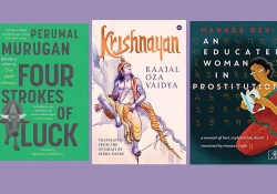 The covers to Perumal Murugan's Four Strokes of Luck, Kaajal Oza Vaidya's Krishnayan, and Manada Devi's An Educated Woman in Prostitution