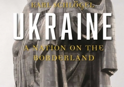 The cover to Ukraine, A Nation on the Borderlands by Karl Schlögel