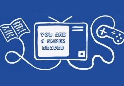 A line drawing on a blue background with a book connected to a television connected to a video game controller. Text read: You Are a Super Reader