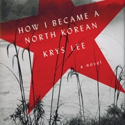 The cover to How I Became a North Korean by Krys Lee